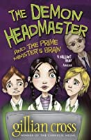 The Demon Headmaster and the Prime Minister's Brain. Gillian Cross
