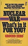 Nuclear War  What's In It For You?