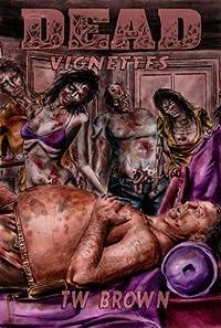 Dead: Vignettes