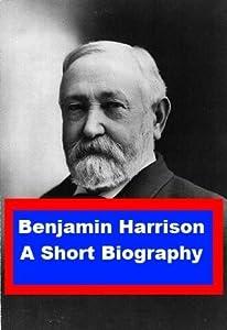 Benjamin Harrison - A Short Biography