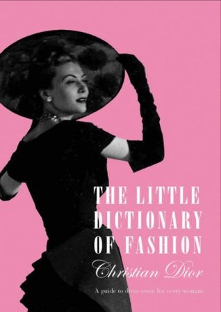 Image result for The Little Dictionary Of Fashion. A Guide To Dress Sense For Every Woman Paperback – 2007