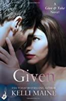 Given: A Give  Take Novel (Book 3)