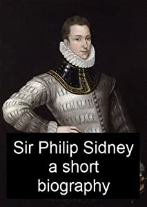 Sir Philip Sidney - A Short Biography