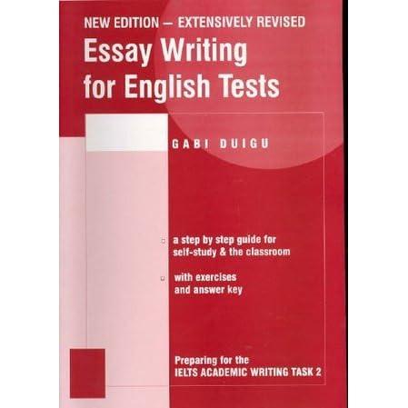 Essay Writing For English Tests By Gabi Duigu