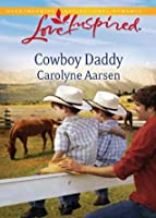 Cowboy Daddy (Mills & Boon Love Inspired)