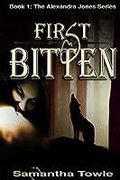 First Bitten (Alexandra Jones, #1)