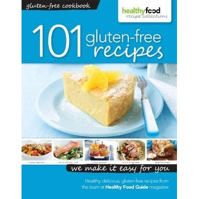 101 Gluten Free Recipes By Healthy Food Guide