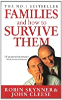 FAMILIES: And How to Survive Them
