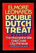 Double Dutch Treat: Three Novels, Moonshine War, Gold Coast, City Primevil