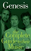 Genesis: The Complete Guide to their Music