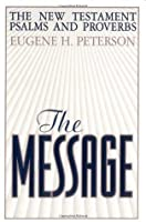 the message new testament with psalms and proverbs by anonymous
