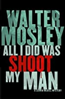 All I Did Was Shoot My Man (Leonid McGill, #4)