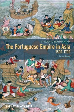 The Portuguese Empire in Asia, 1500-1700-A Political and Economic History, 2 edition