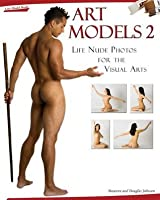 Art Models 2: Life Nude Photos for the Visual Arts