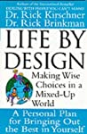 Life by Design: Making Wise Choices in a Mixed Up World