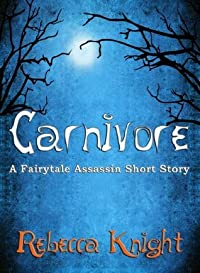 Carnivore (Dark Fantasy) (Fairytale Assassin)