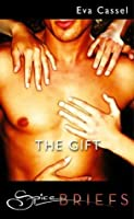 The Gift (Mills & Boon Spice Briefs)