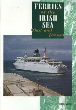 Ferries of the Irish Sea Past and Present