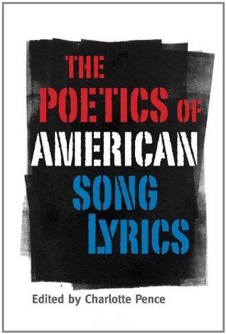 The Poetics of American Song Lyrics (American Made Music)