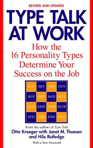 Type Talk at Work: How the 16 Personality Types Determine
