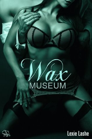 Wax Museum: An Erotic Short Story