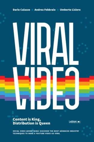 Viral Video: Content is king, distribution is queen. Social video advertising: discover the most advanced industry techniques to make a Youtube video go viral