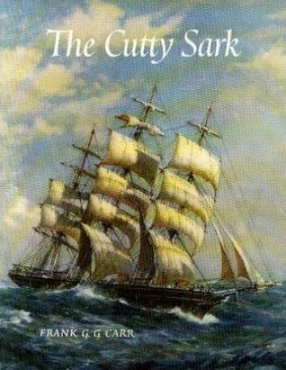 The Cutty Sark by Frank G.G. Carr