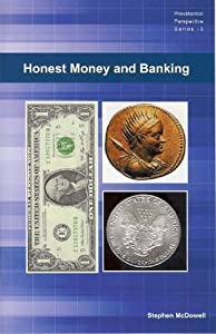 Honest Money and Banking
