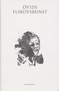 Ovids elskovskunst - Håndbog i hor