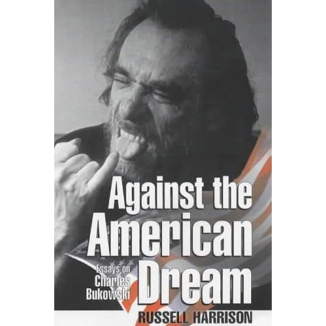 against the american dream Even americans can't afford the american dream there isn't a country in the world where the average worker can afford the accoutrements of an ideal american life.