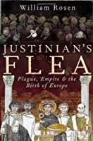 Justinian's Flea - Plague, Empire, and the Birth of Europe