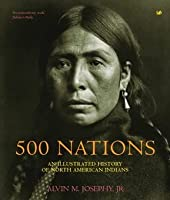500 Nations: An Illustrated History of North American Indians (Pimlico Wild West)