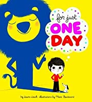For Just One Day. by Laura Leuck