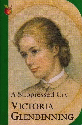 A Suppressed Cry: The Short Life of a Victorian Daughter: Life and Death of a Quaker Daughter (Virago classic non-fiction)