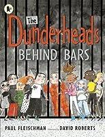 The Dunderheads Behind Bars. Paul Fleischman