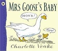 Mrs Goose's Baby. Charlotte Voake