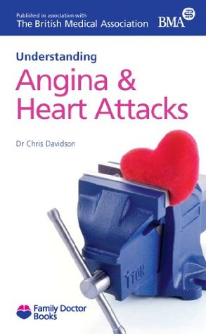 Angina and Heart Attacks (Understanding) (Family Doctor Books)
