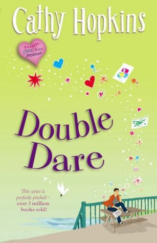Read Double Dare Truth Dare Kiss Promise 5 By Cathy Hopkins