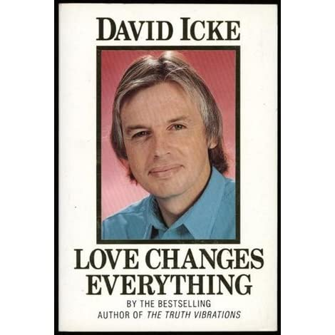 Love changes everything by david icke fandeluxe Choice Image