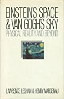Einstein's Space and Van Gogh's Sky: Physical Reality and Beyond