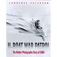 U-boat War Patrol: The Hidden Photographic Diary of U564