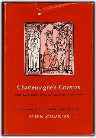 Charlemagne's Cousins: Contemporary Lives of Adalard and Wala
