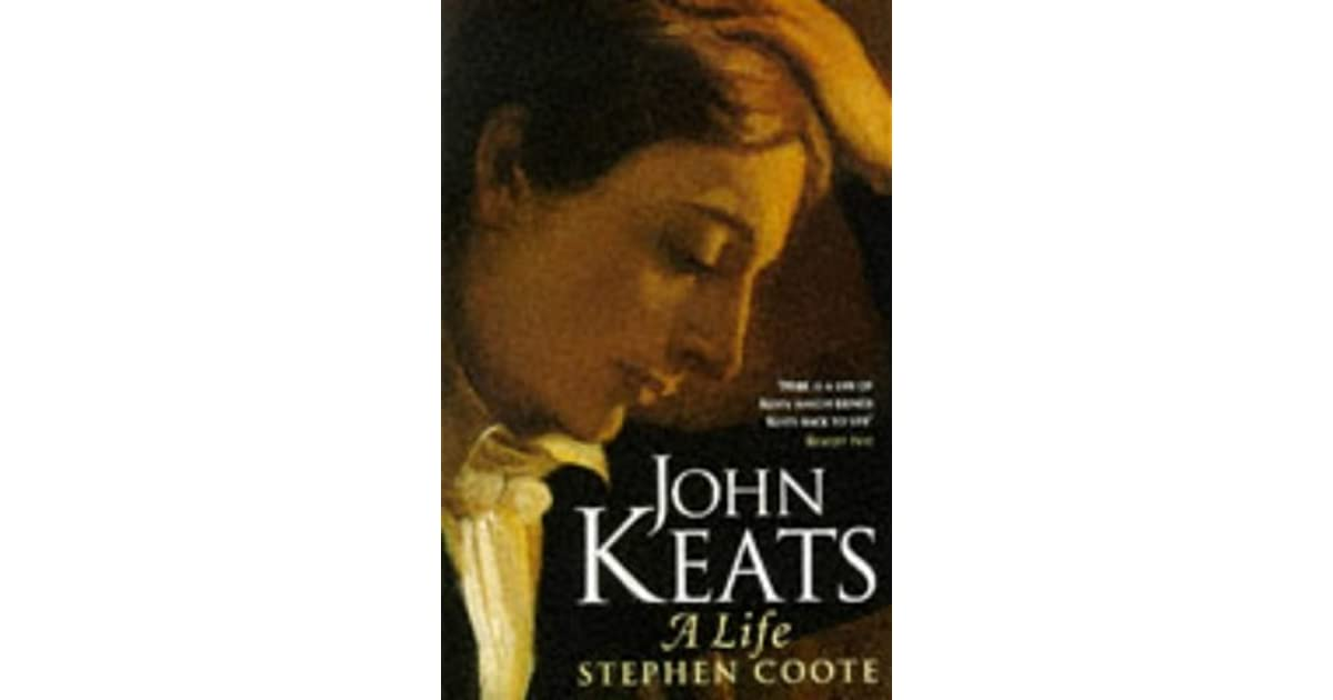 john keats a life by stephen coote reviews discussion bookclubs lists