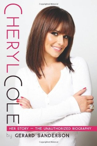 Cheryl Cole: Her Story   The Unauthorized Biography