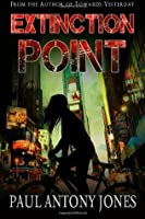 Extinction Point: Book One: The End: 1
