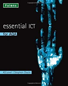 Essential ICT A Level: Essential ICT for AQA AS Level (Studentbook) (Essential ICT)