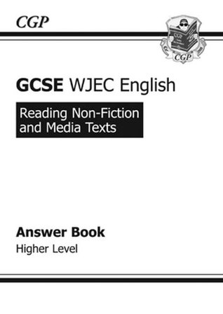 GCSE English WJEC Reading Non-fiction Texts Answers (for Workbook) Higher: Reading Non-fiction and Media Texts: Answer Book - Higher Level3