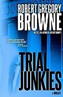 Trial Junkies (Trial Junkies #1)