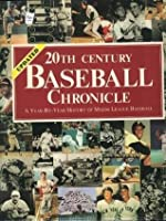 20th Century Baseball Chronicle: A Year-By-Year History of Major League Baseball
