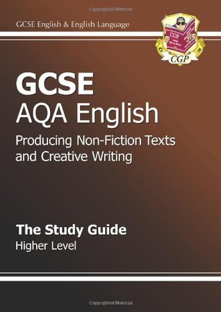 GCSE English AQA Producing Non-Fiction Texts and Creative Writing Study Guide - Higher Level